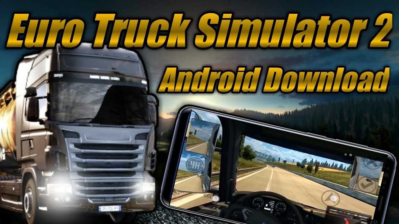 Euro Truck Simulator 2 Android – Download ETS 2 Mobile APK