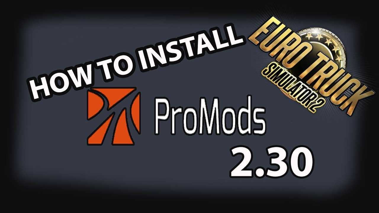 How to install ProMods 2 30 for Euro truck simulator 2 ETS